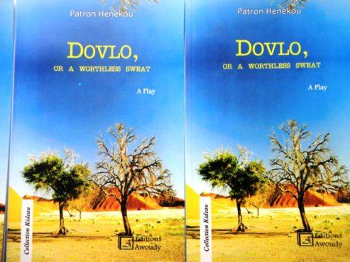 """Dovlo bon 493x370 - Vient de paraître: """"Dovlo or a worthless sweat"""", une pièce de théâtre de  Patron Henekou"""